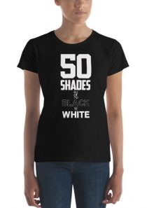 50 Shades of Black and White – Women's short sleeve t-shirt